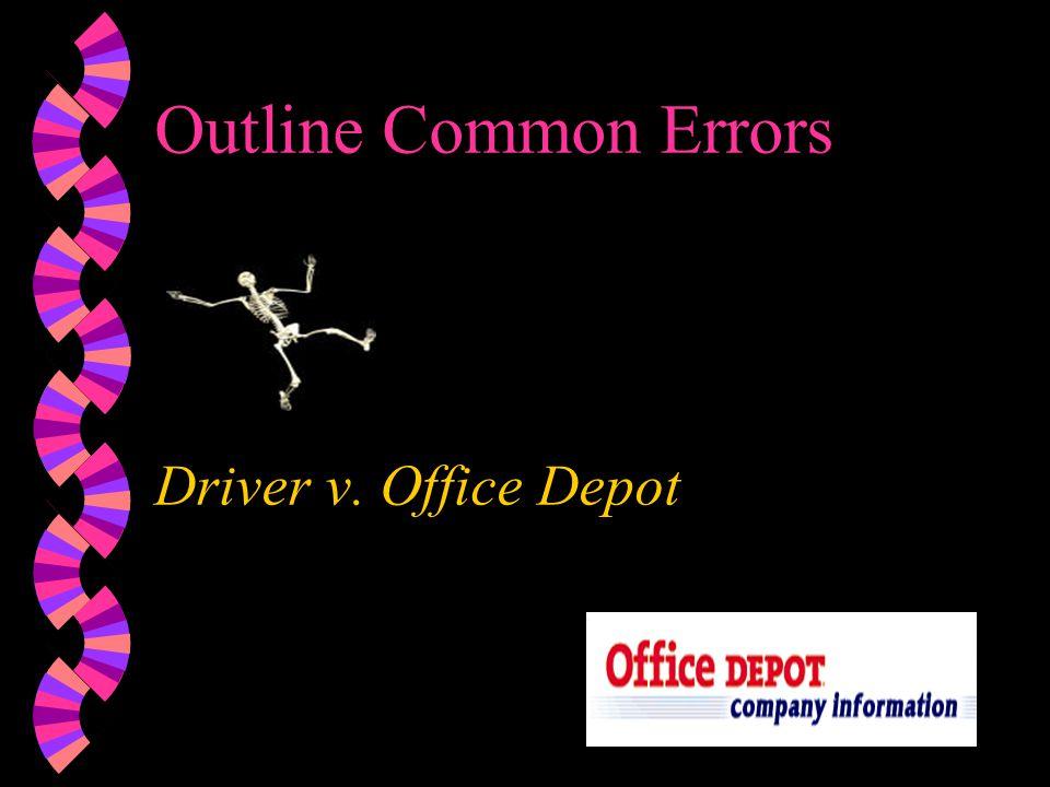 Outline Common Errors Driver v. Office Depot