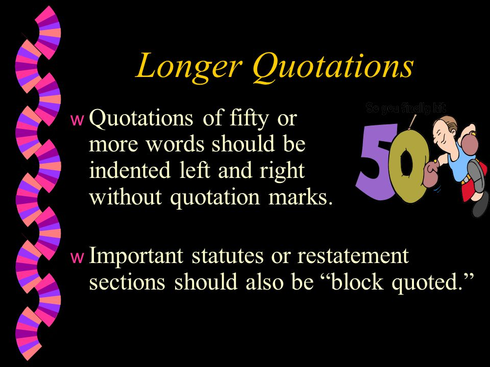 Omissions in Text; Rule 5.3 w When quoting language as a full sentence, omission of the language at the end of a quoted sentence should be indicated by an ellipsis between the last word quoted and the final punctuation of the sentence quoted.