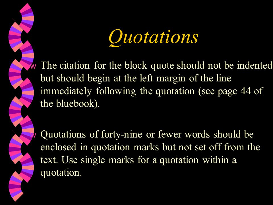 Punctuation in Quotations w Always place commas and periods inside the quotation marks.