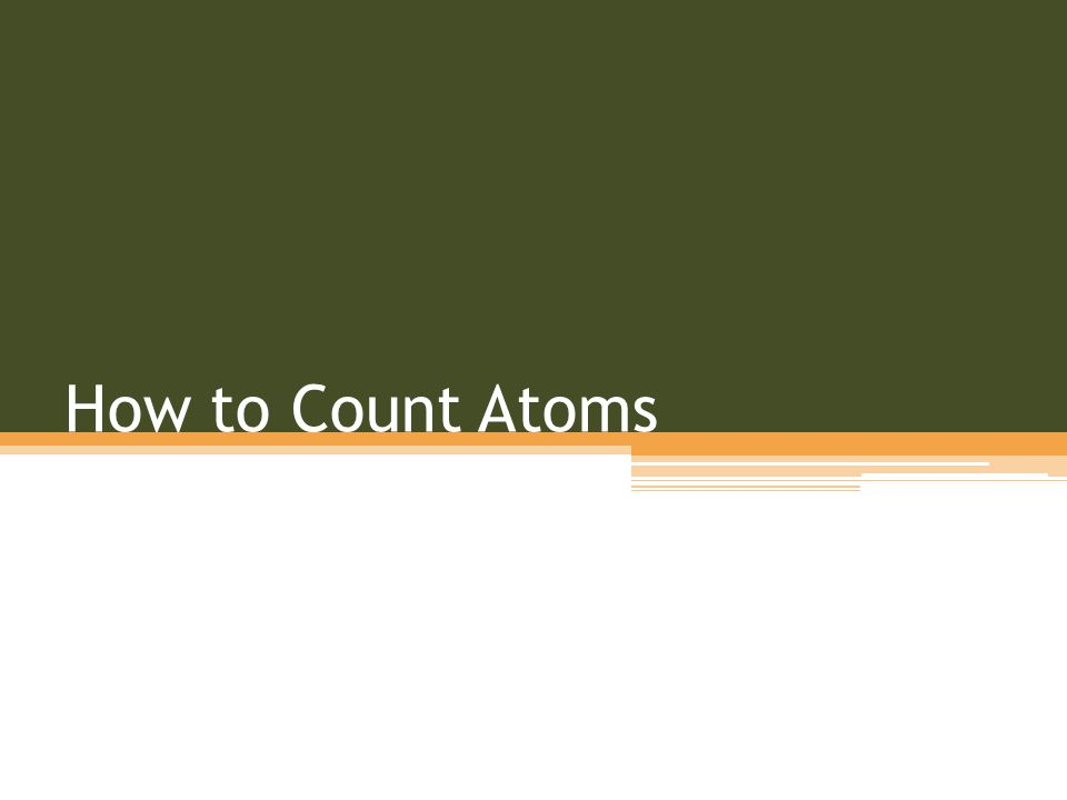 How to Count Atoms
