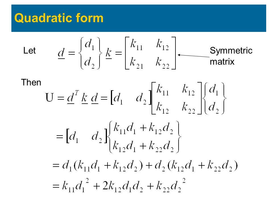 Quadratic form Let Then Symmetric matrix