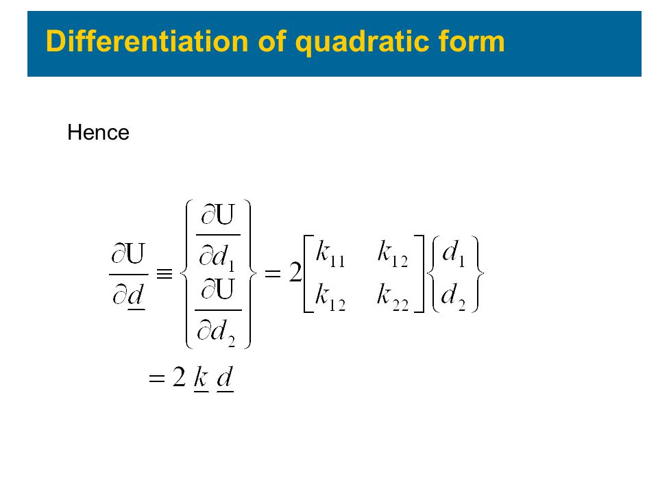 Hence Differentiation of quadratic form