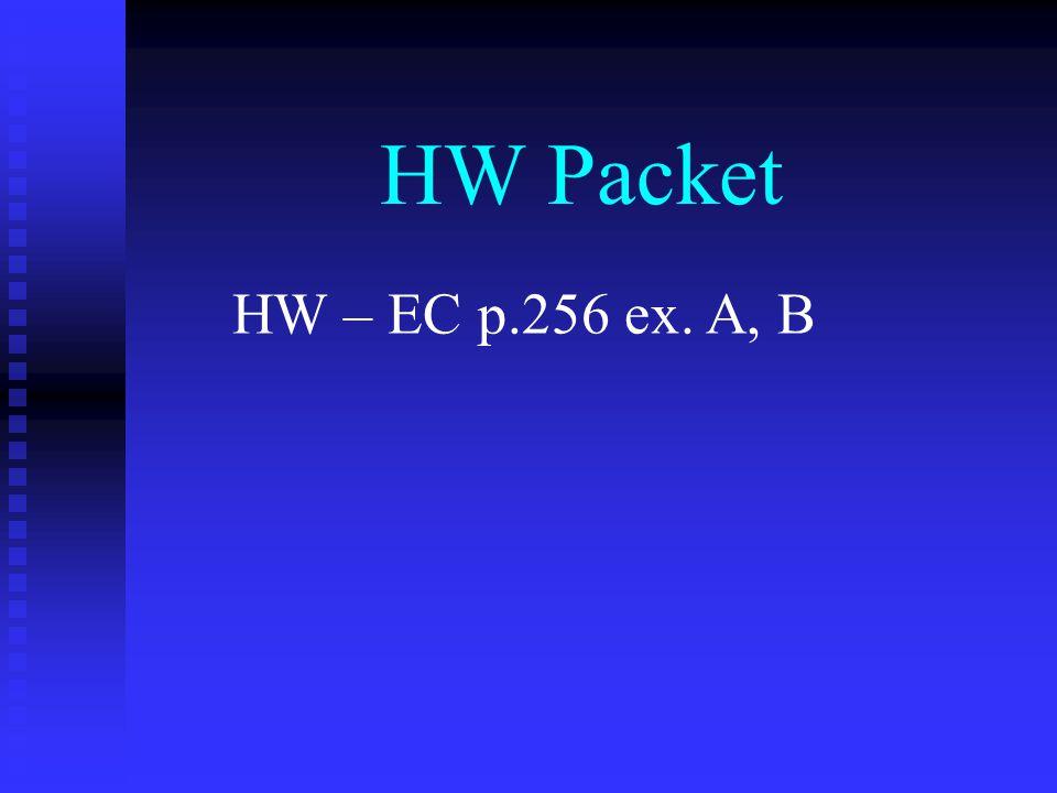 HW Packet HW – EC p.256 ex. A, B