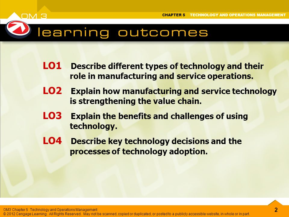 2 OM3 Chapter 5 Technology and Operations Management © 2012 Cengage Learning.