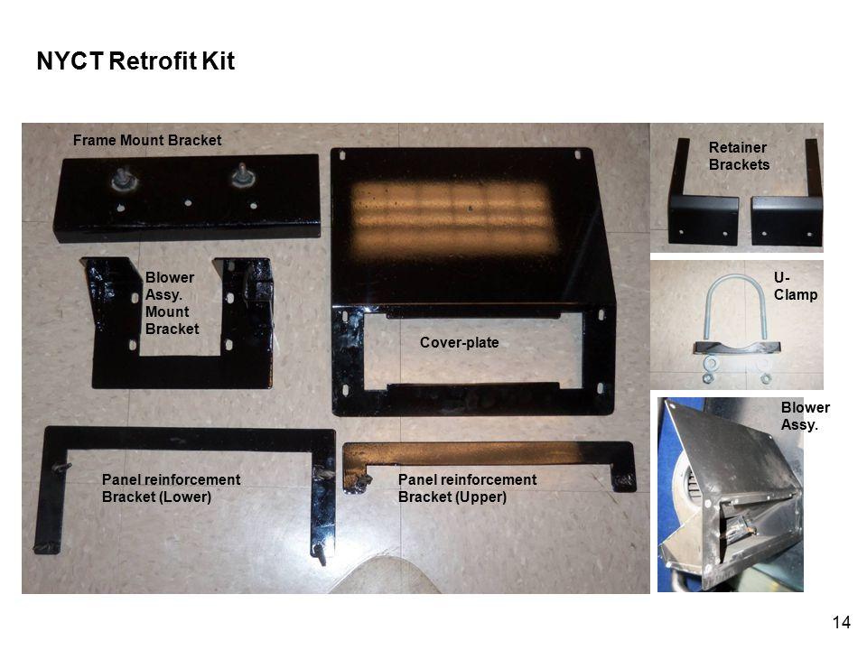 14 NYCT Retrofit Kit Frame Mount Bracket Blower Assy.