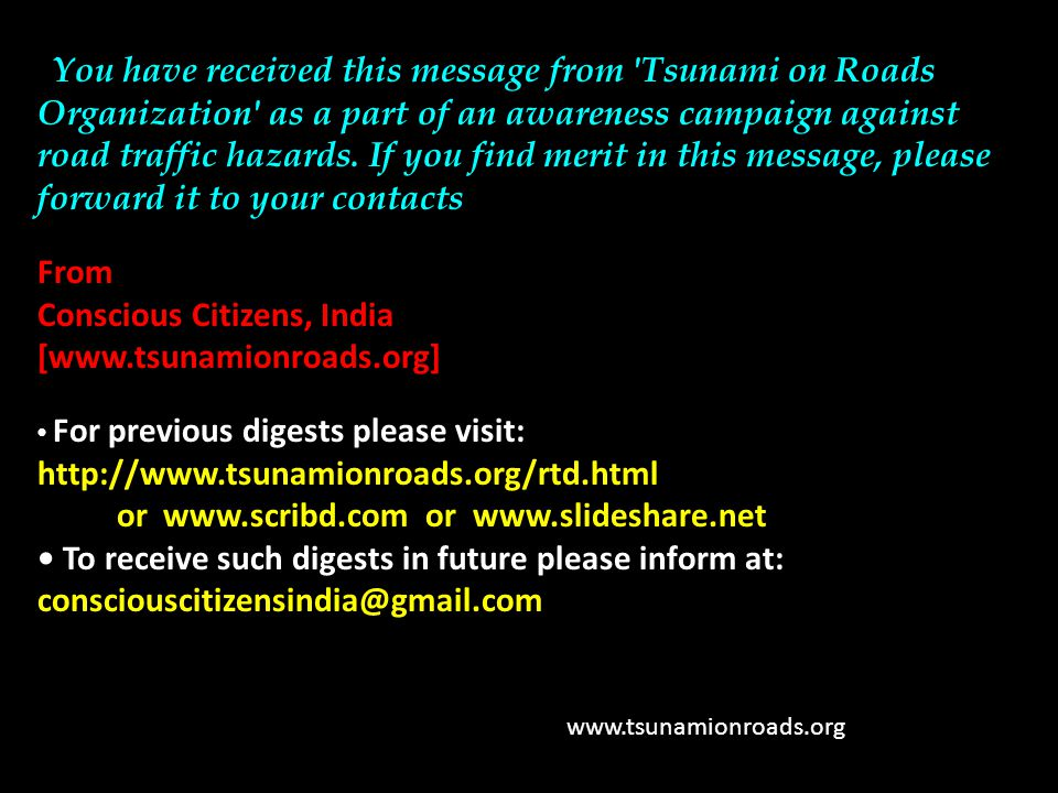 You have received this message from Tsunami on Roads Organization as a part of an awareness campaign against road traffic hazards.