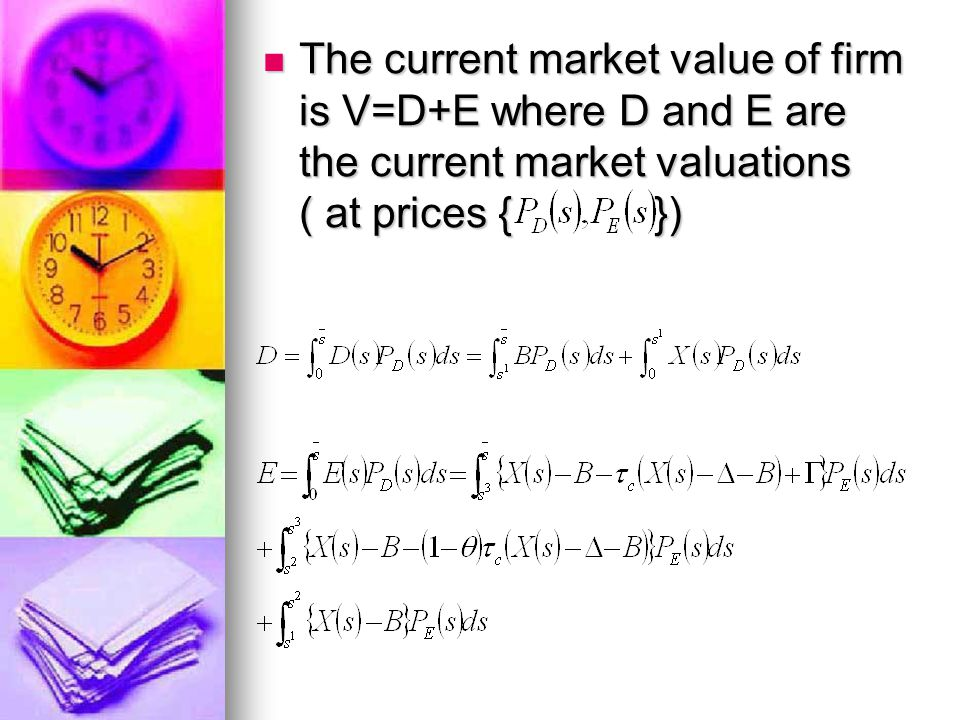 The current market value of firm is V=D+E where D and E are the current market valuations ( at prices { }) The current market value of firm is V=D+E where D and E are the current market valuations ( at prices { })