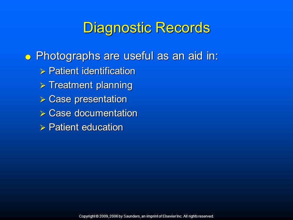 Diagnostic Records  Photographs are useful as an aid in:  Patient identification  Treatment planning  Case presentation  Case documentation  Pat