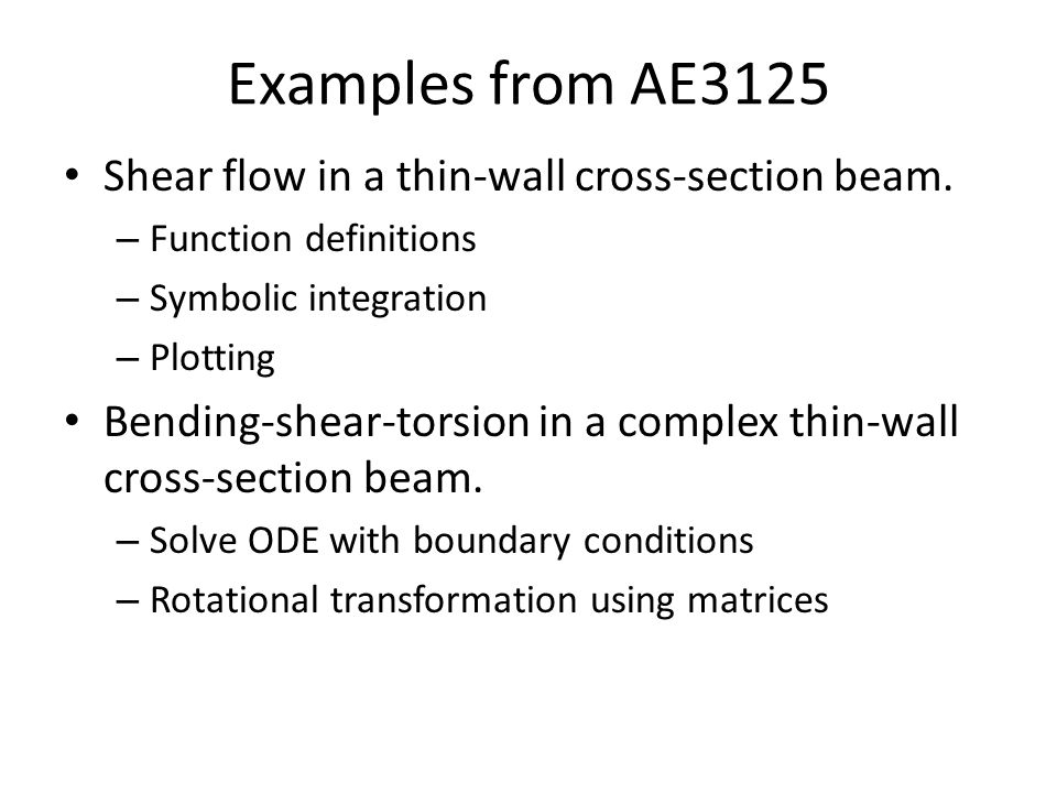 Examples from AE3125 Shear flow in a thin-wall cross-section beam.