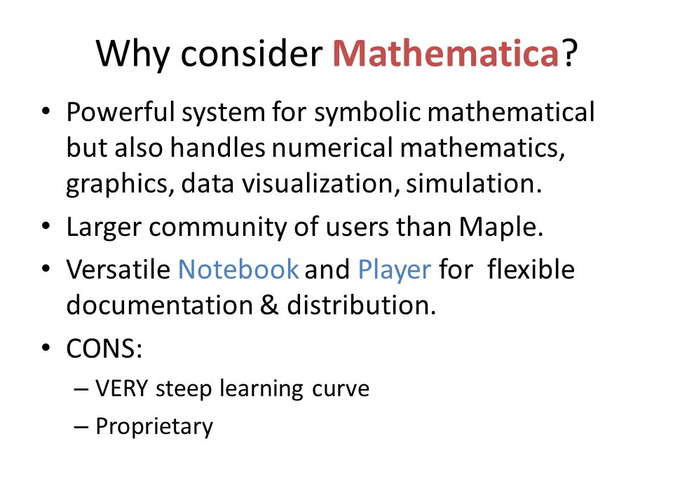 Why consider Mathematica.