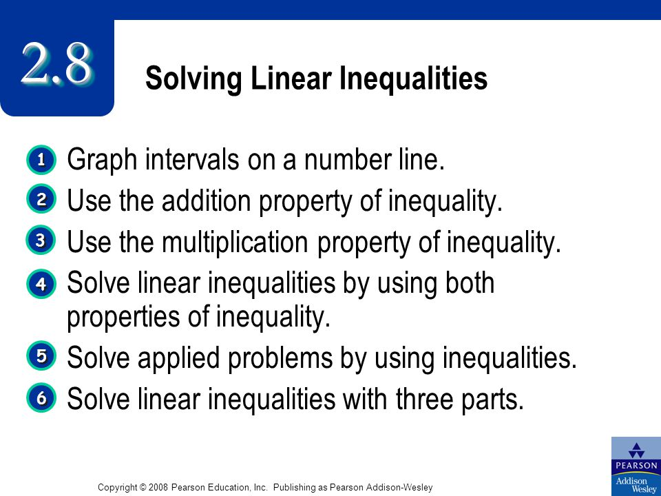 Solving Linear Inequalities 1 1 4 4 3 3 2 2 2.82.8 Graph intervals on a number line.