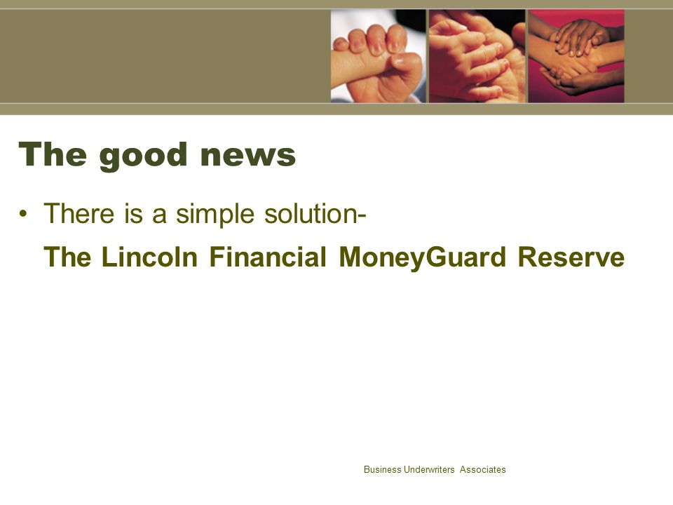 Business Underwriters Associates Who will buy MoneyGuard Reserve.