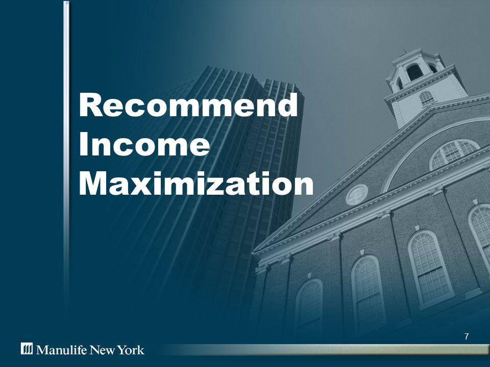 7 Recommend Income Maximization
