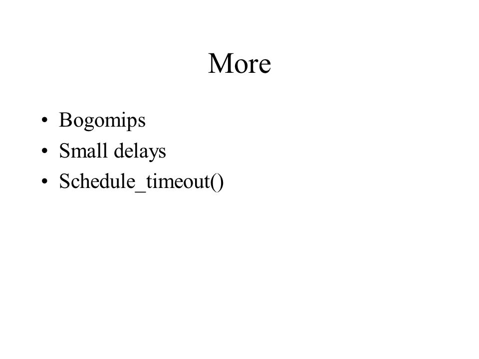 More Bogomips Small delays Schedule_timeout()
