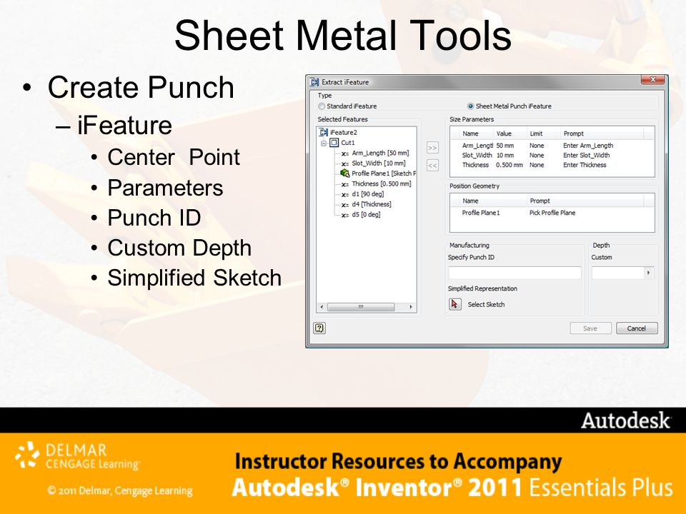 Sheet Metal Tools Create Punch –iFeature Center Point Parameters Punch ID Custom Depth Simplified Sketch