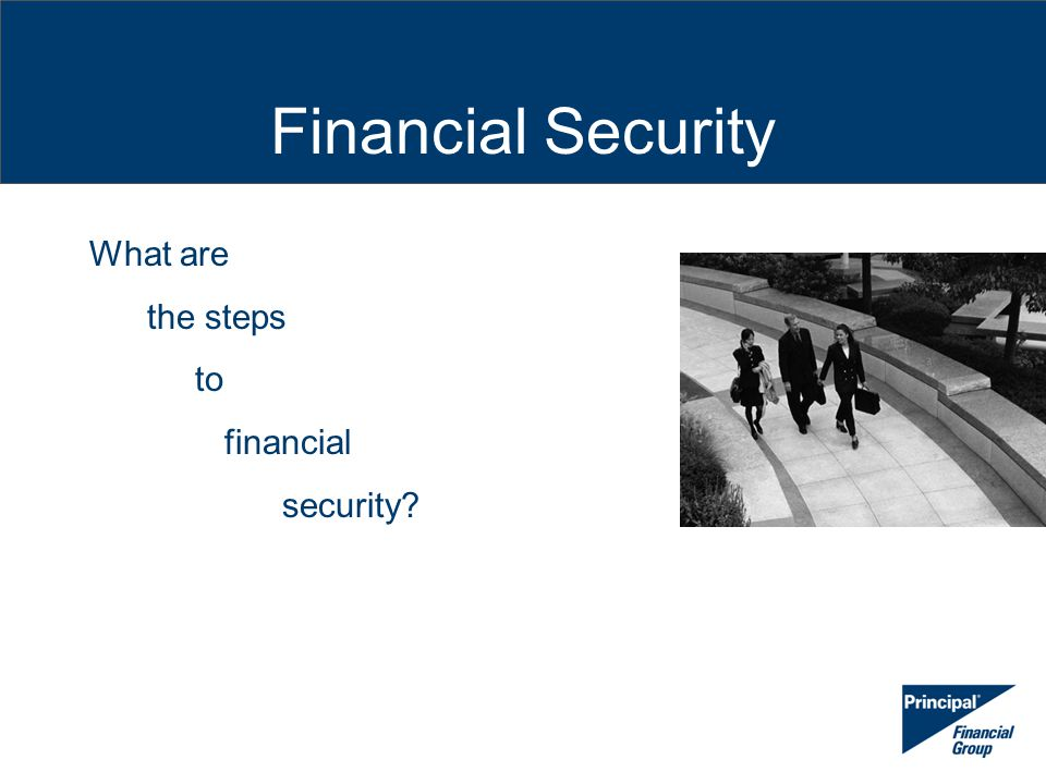 Financial Security What are the steps to financial security?