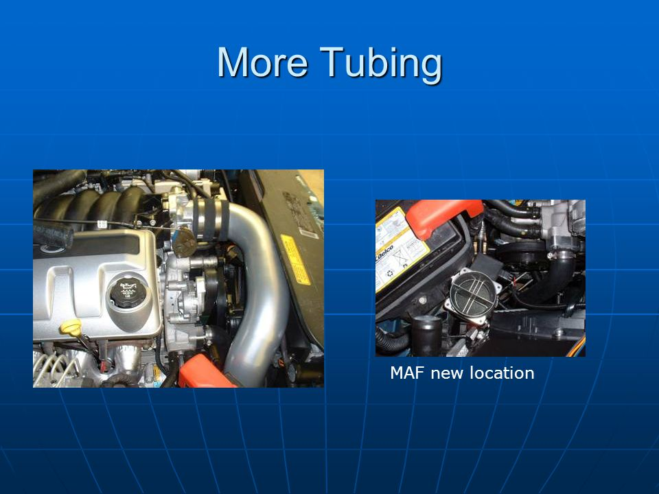 More Tubing MAF new location