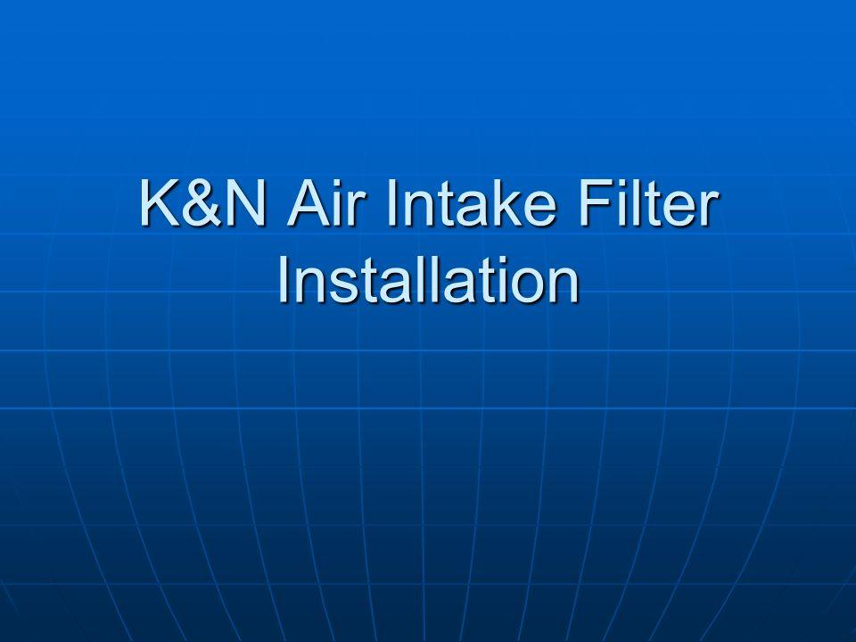 K&N Air Intake Filter Installation