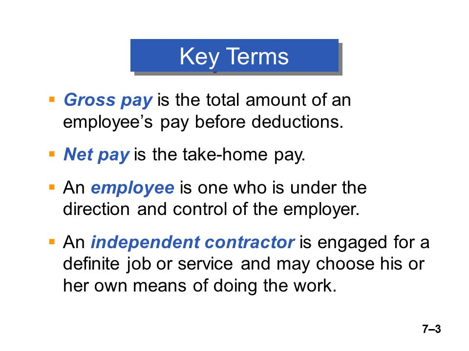 7–14 Common Deductions from Total Earnings 1.Federal income tax withholding 2.State income tax withholding 3.FICA taxes (Social Security and Medicare), employee's share 4.Union dues 5.Medical insurance premiums and medical expenses under a flexible spending plan 6.Contributions to charitable organizations 7.Repayment of personal loans from the company.