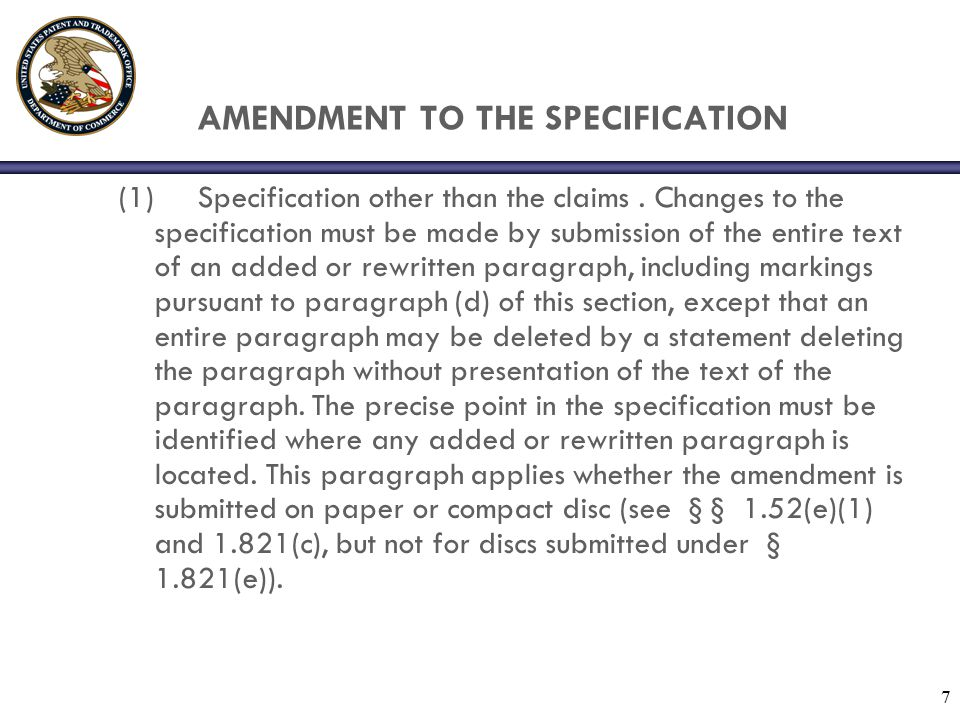 7 AMENDMENT TO THE SPECIFICATION (1) Specification other than the claims.