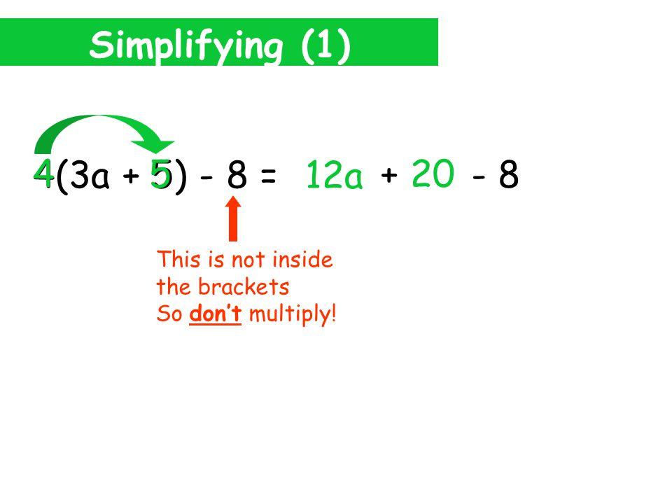 Simplifying (1) 4(3a + 5) - 8 = 12a 4 3a