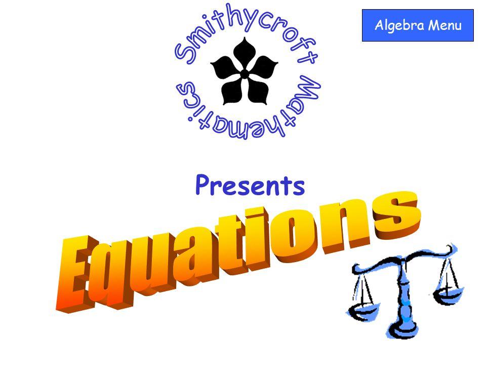 Now do Exercise 3 (HSDU Support Materials)) Algebra Menu