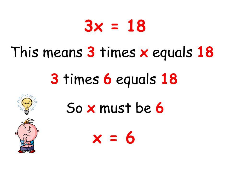 3x 18 3x = 18 3x + 7 = 25
