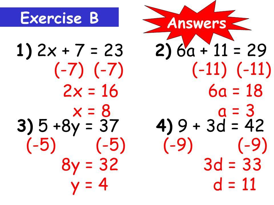3x + 7 = 25 (-7) (-7) 3x = 18 Example 2: x = 6