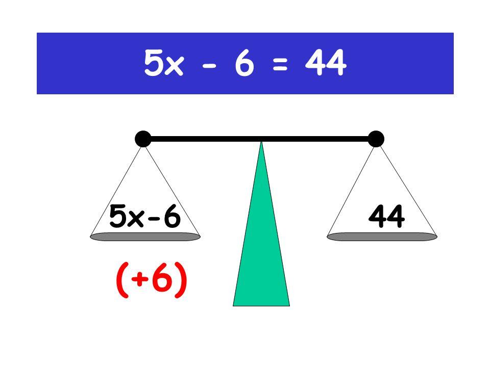 5x - 6 = 44