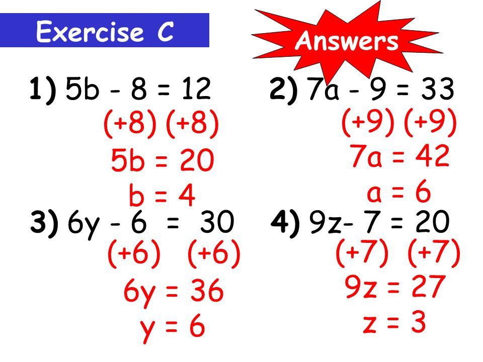 (+6) (+6) 5x = 50 Example 3: x = 10