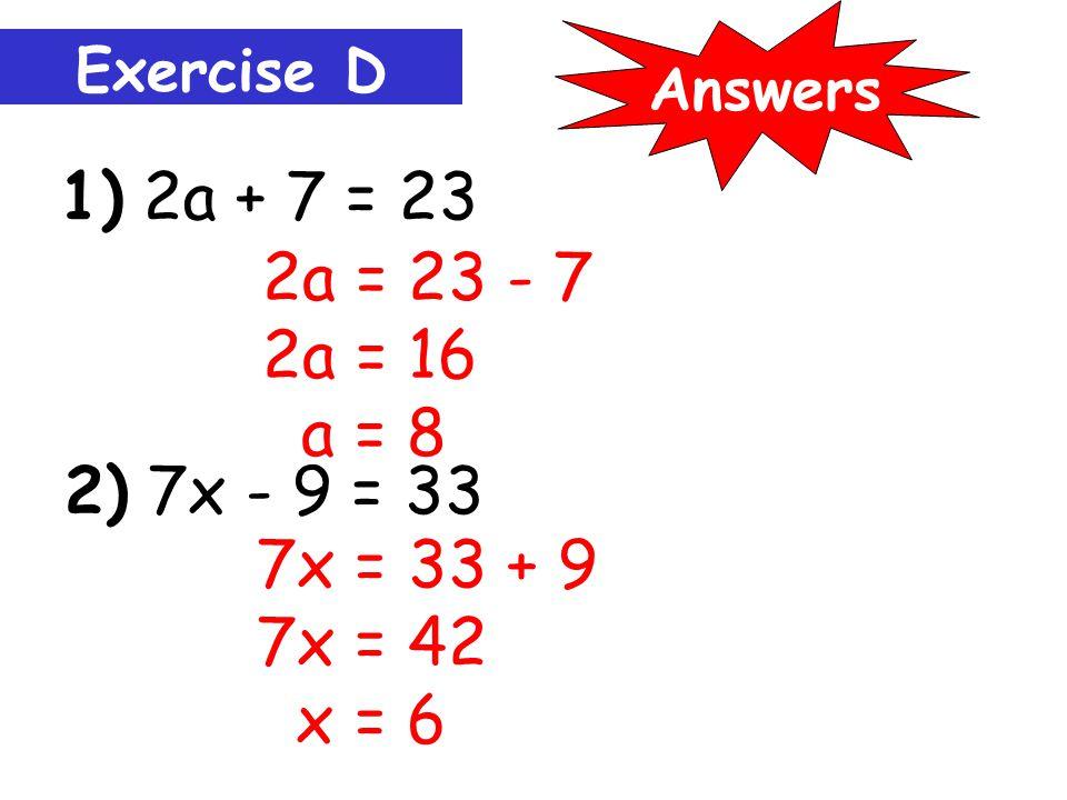 3x + 7 = 25 3x = 25 - 7 3x = 18 Example 5: x = 6
