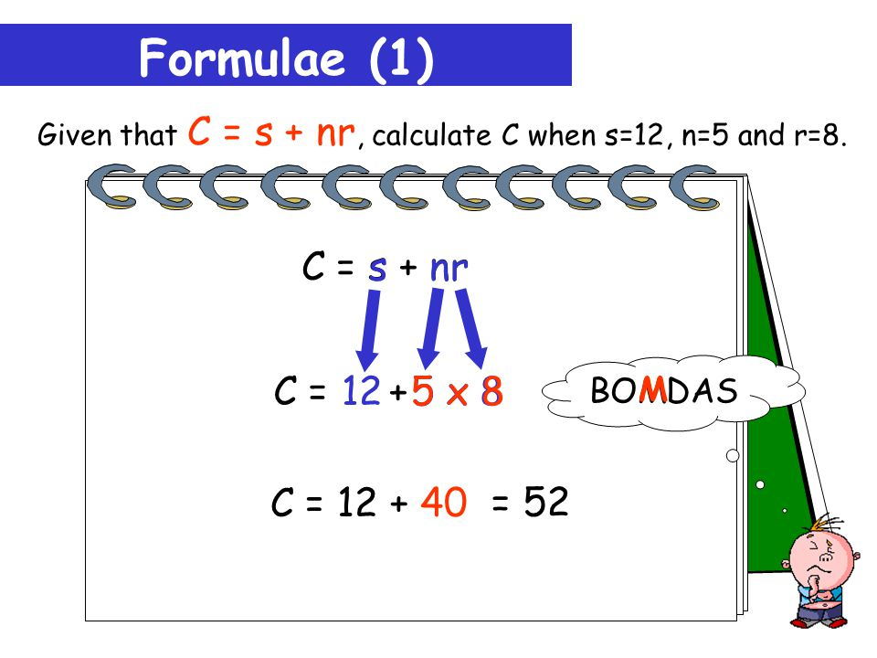 Formulae (1) Given that C = s + nr, calculate C when s=12, n=5 and r=8.