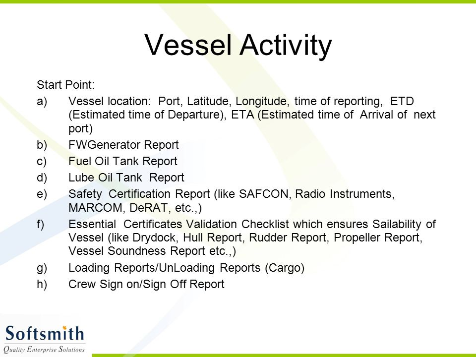 Vessel Activity Start Point: a)Vessel location: Port, Latitude, Longitude, time of reporting, ETD (Estimated time of Departure), ETA (Estimated time o