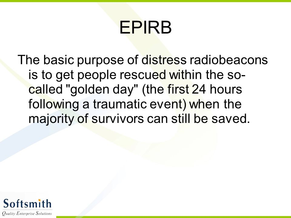 The basic purpose of distress radiobeacons is to get people rescued within the so- called
