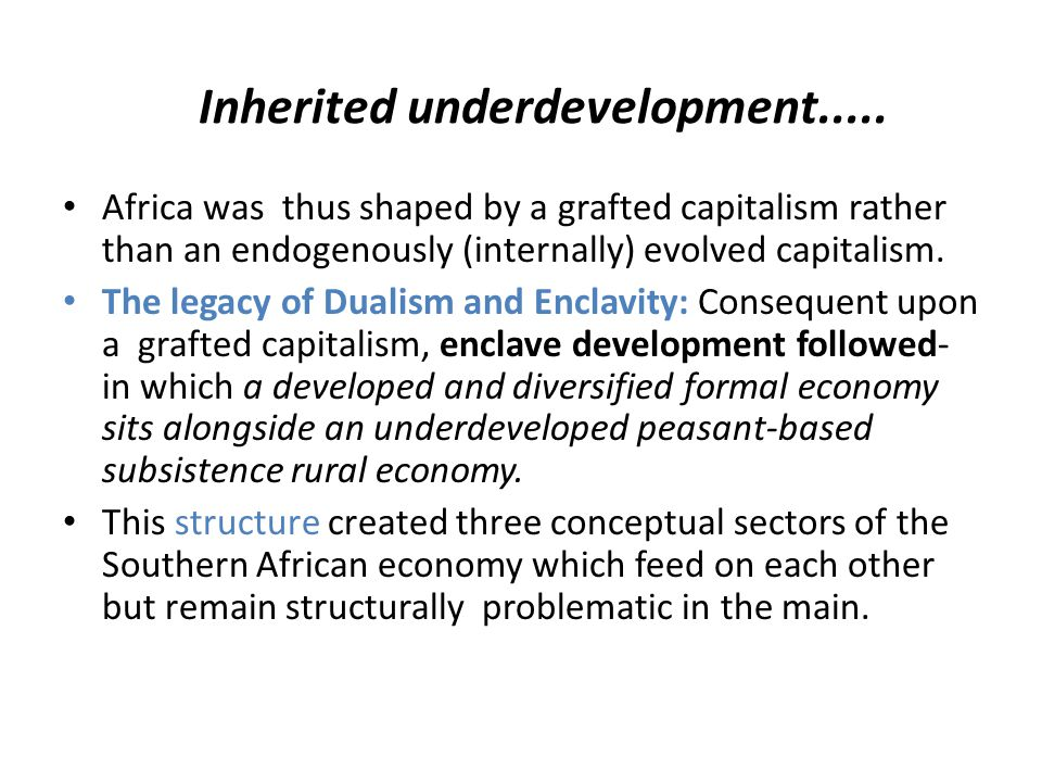 Inherited underdevelopment.....