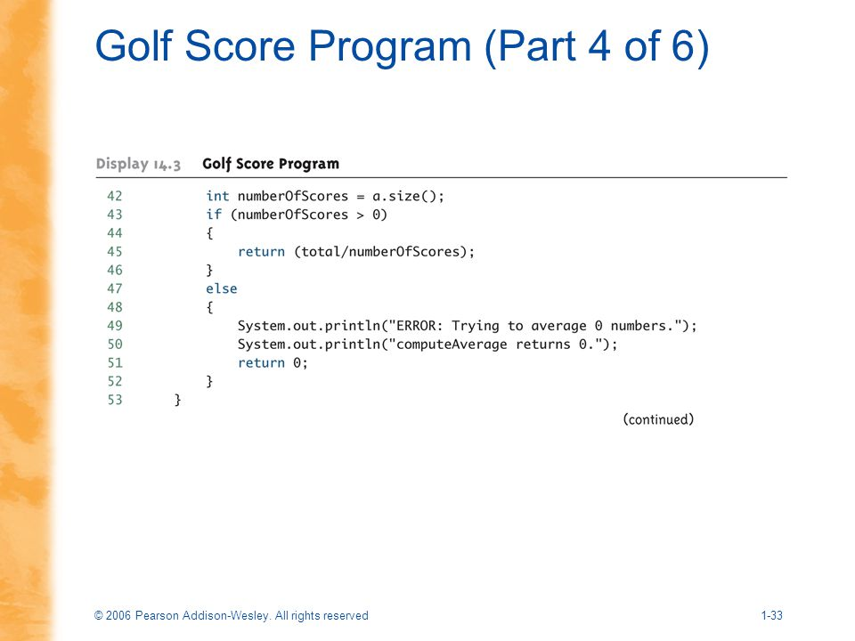 © 2006 Pearson Addison-Wesley. All rights reserved1-33 Golf Score Program (Part 4 of 6)