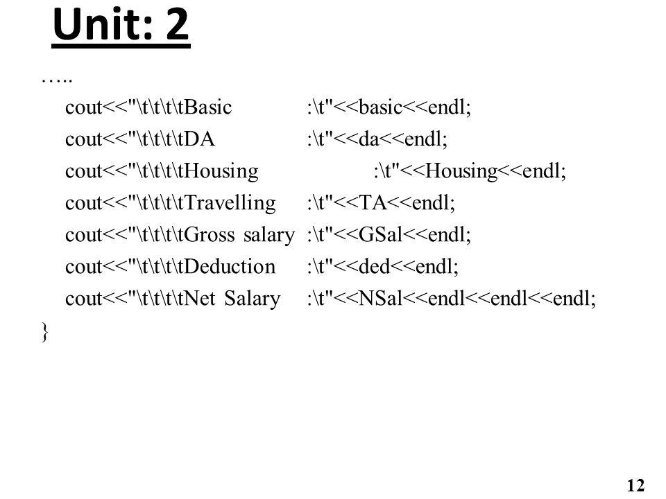 Unit: 2 ….. cout<<