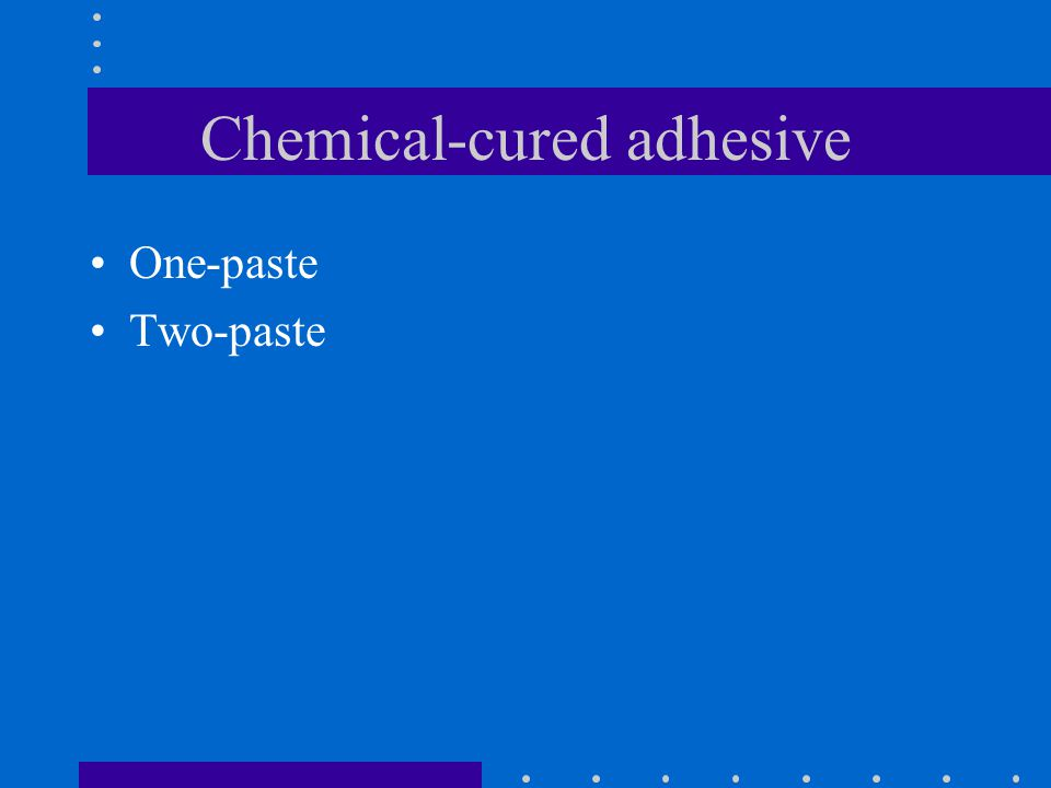Chemical-cured adhesive One-paste Two-paste