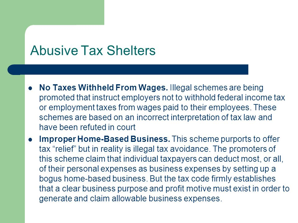 Abusive Tax Shelters No Taxes Withheld From Wages.