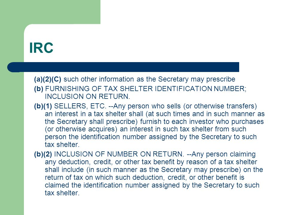 IRC (a)(2)(C) such other information as the Secretary may prescribe (b) FURNISHING OF TAX SHELTER IDENTIFICATION NUMBER; INCLUSION ON RETURN. (b)(1) S