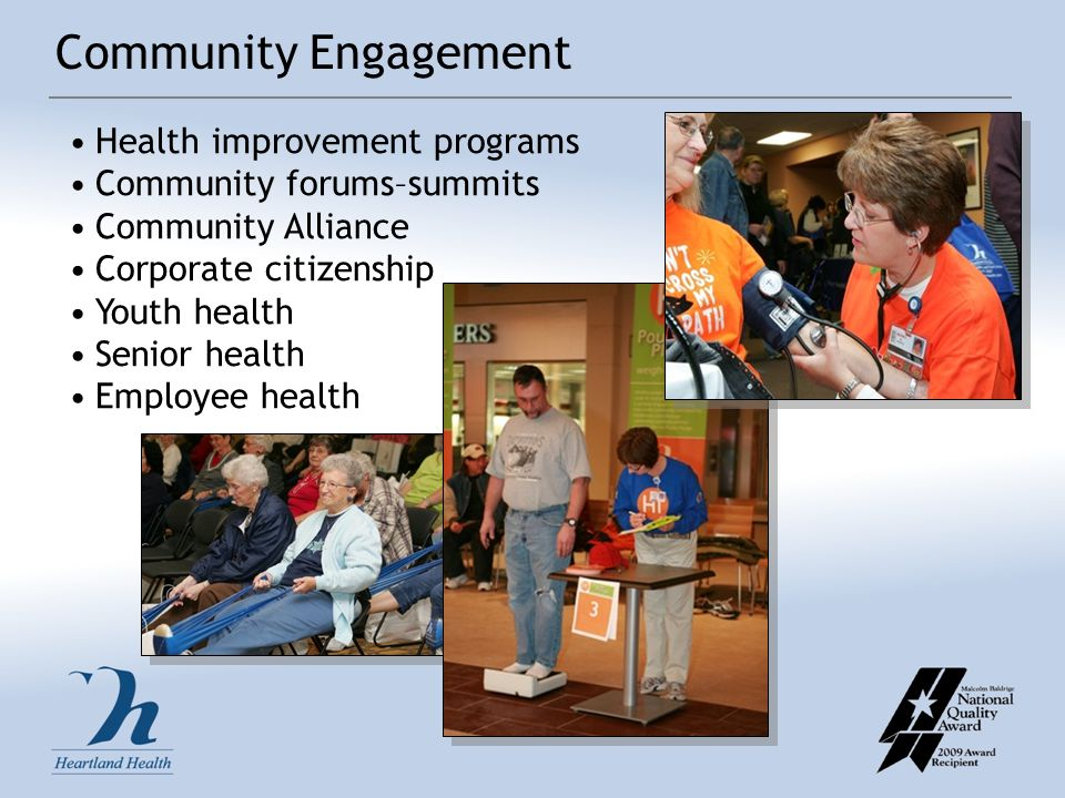 Community Engagement Health improvement programs Community forums–summits Community Alliance Corporate citizenship Youth health Senior health Employee health