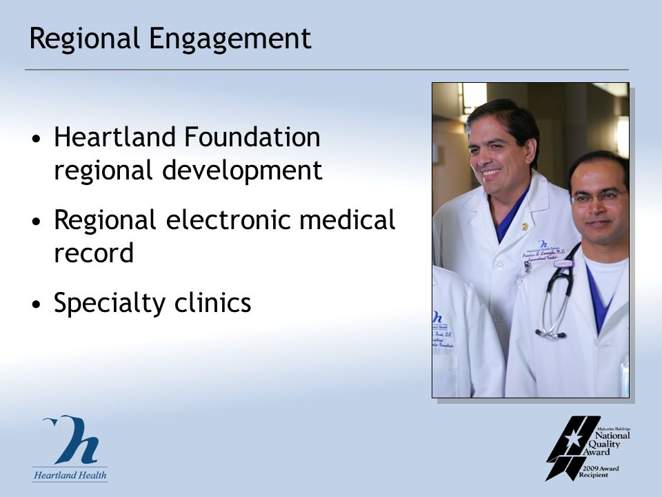 Regional Engagement Heartland Foundation regional development Regional electronic medical record Specialty clinics