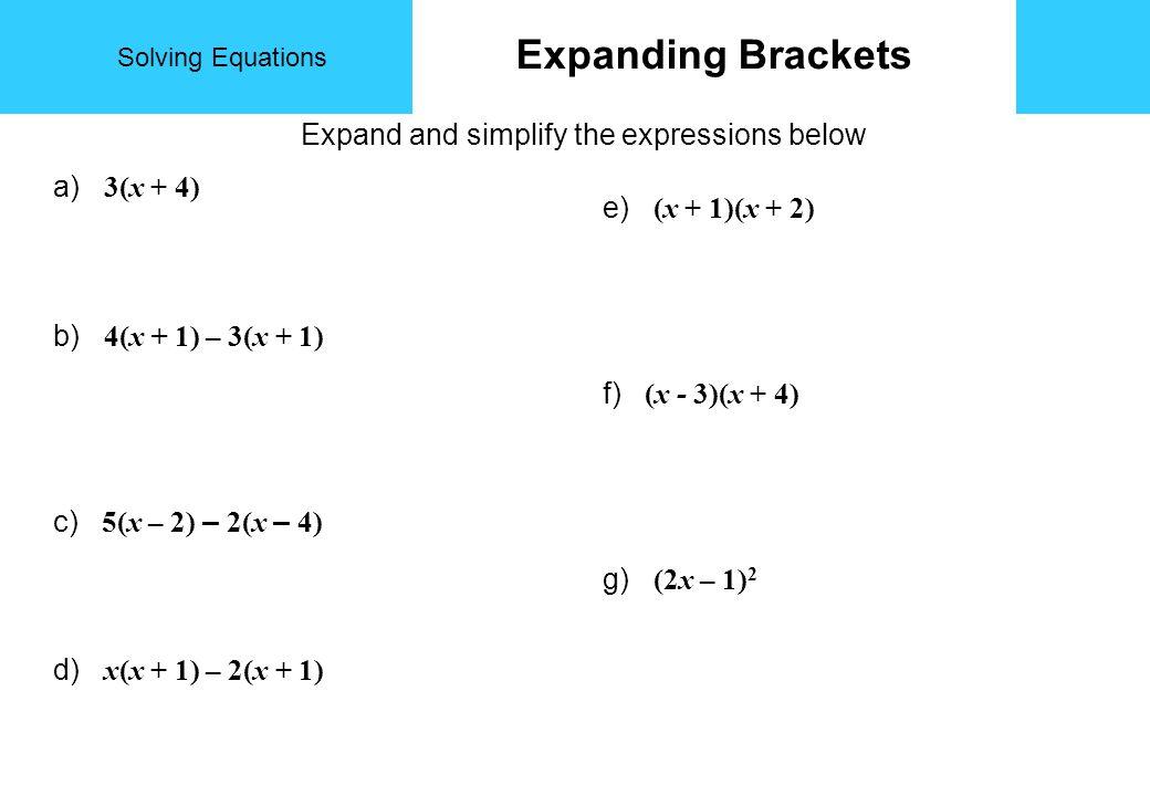 Solving Equations Linear Equations Solve a)2x – 6 = 8 d) x + 2(x+1) = 4x b)7 – 3x = 14 e) 5(x-2) = 3(2x -4) c)-2x + 4 = 6x - 16