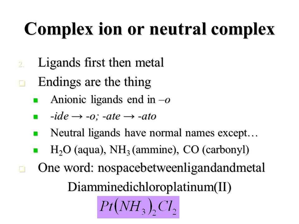 Complex ion or neutral complex 2.