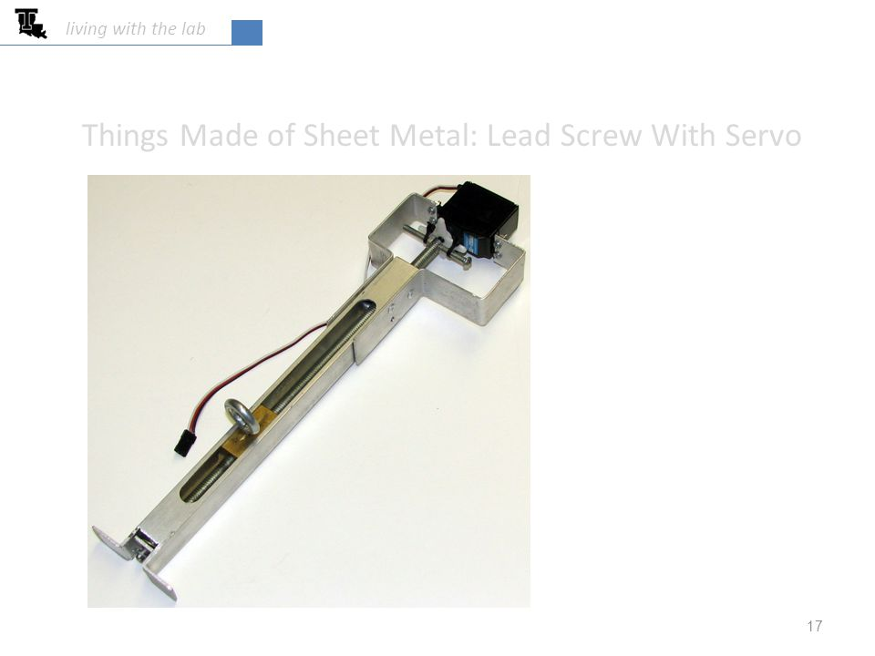 17 living with the lab Things Made of Sheet Metal: Lead Screw With Servo