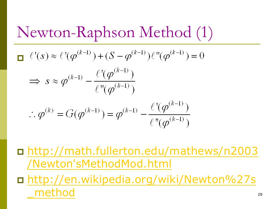 28   http://math.fullerton.edu/mathews/n2003 /Newton'sMethodMod.html http://math.fullerton.edu/mathews/n2003 /Newton'sMethodMod.html  http://en.wik