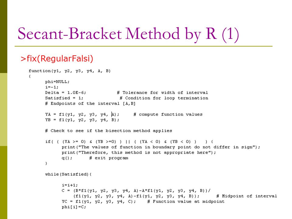 51 Secant-Bracket Method by R (1) >fix(RegularFalsi)