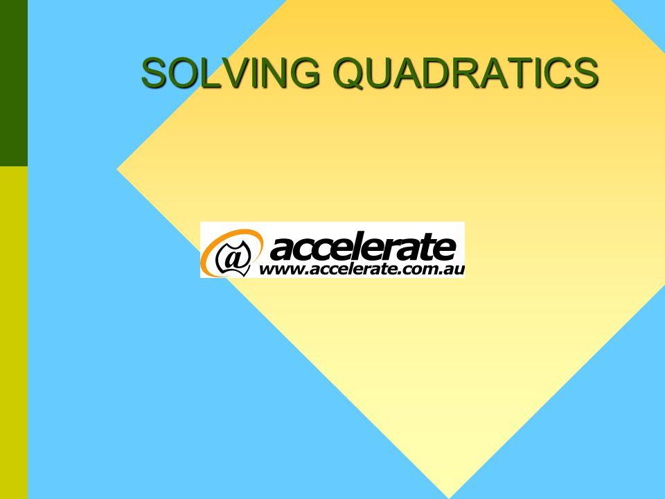 SOLVING QUADRATICS General Form: Where a, b and c are constants ...