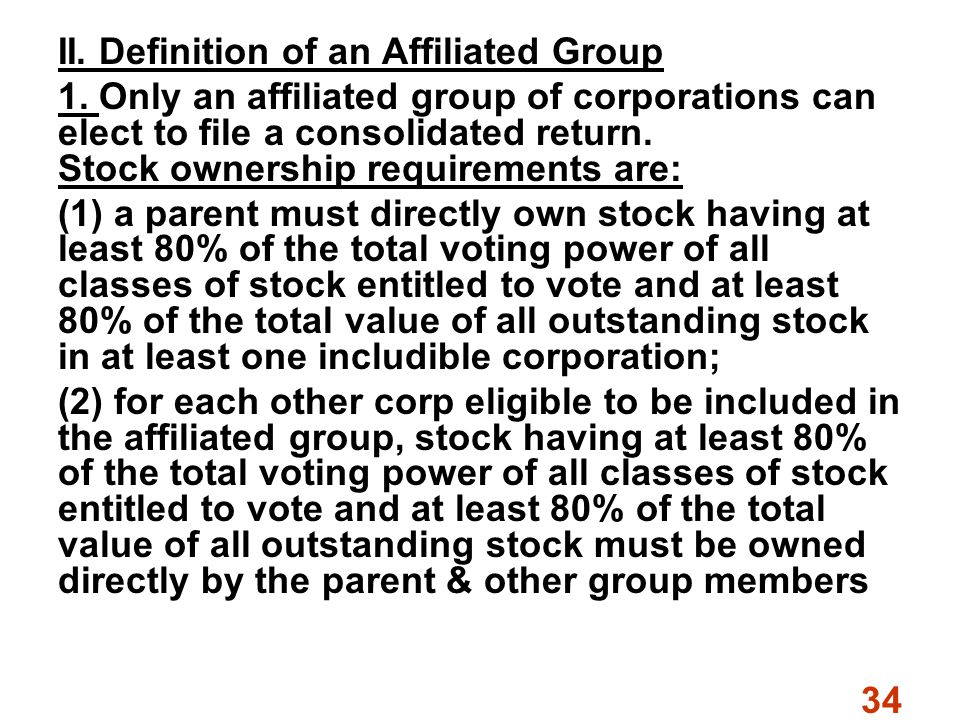 34 II. Definition of an Affiliated Group 1.
