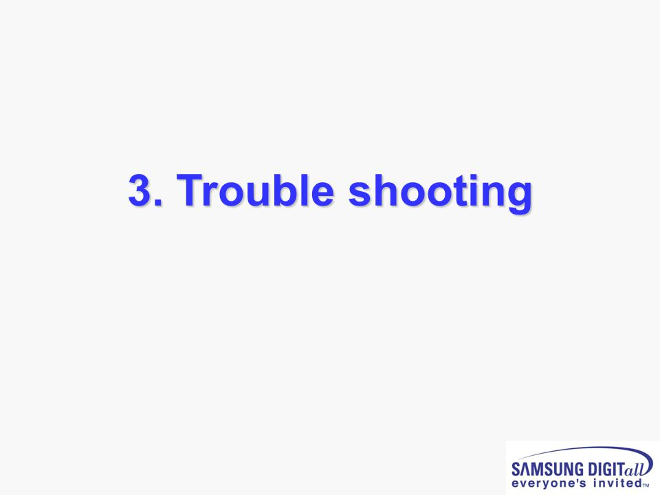 3. Trouble shooting